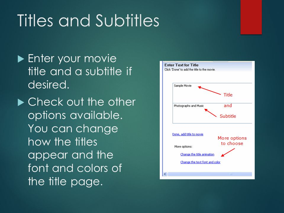 Choose a Location  You have several options for where to place your Windows Movie Maker title and credits.