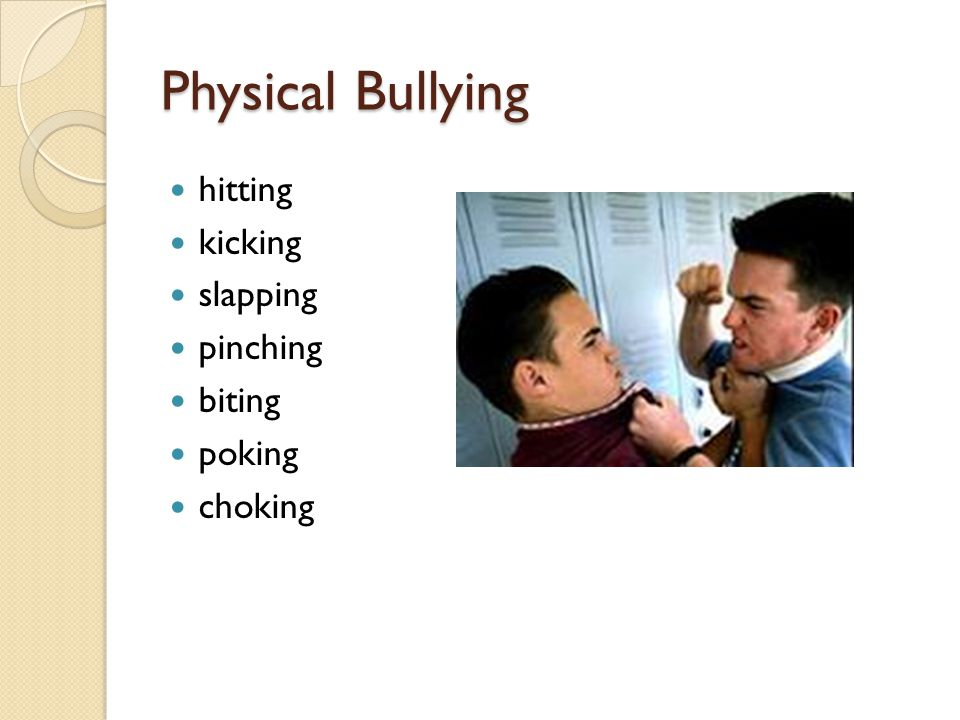 Physical Bullying hitting kicking slapping pinching biting poking choking