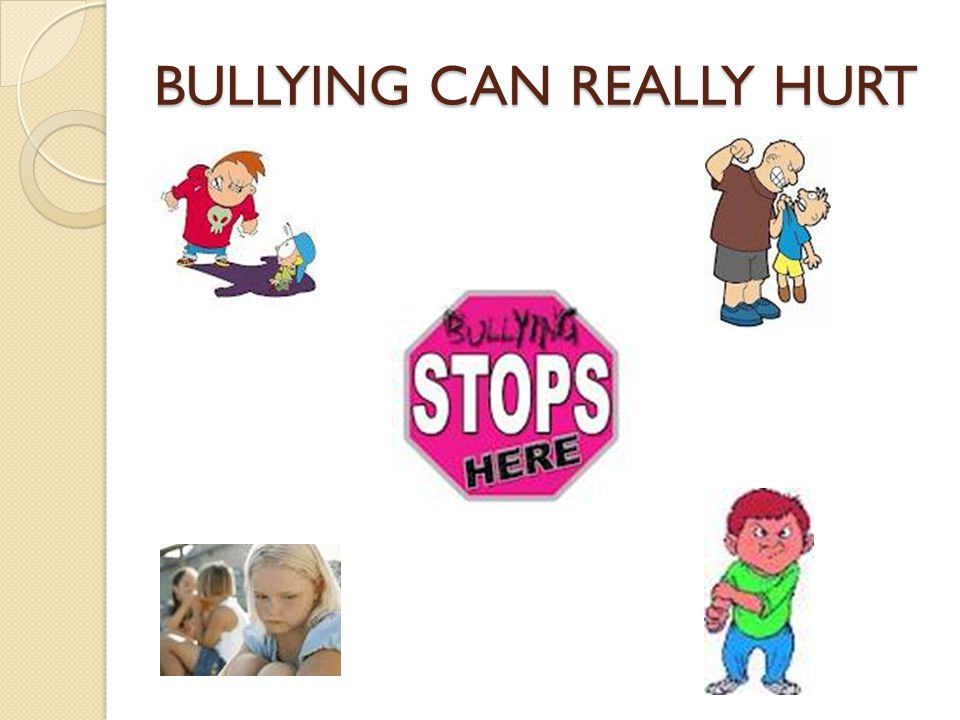 BULLYING CAN REALLY HURT