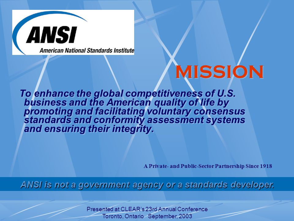 Presented at CLEAR's 23rd Annual Conference Toronto, Ontario September, 2003 MISSION To enhance the global competitiveness of U.S.