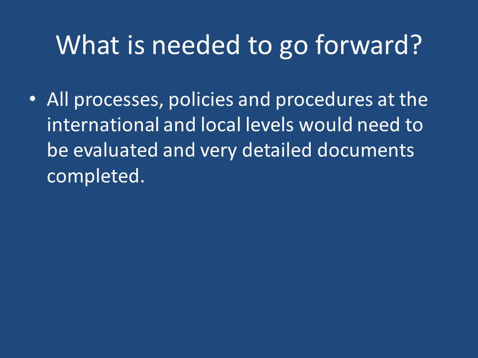 What is needed to go forward.