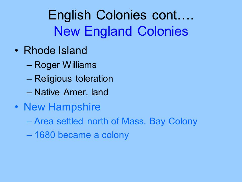 English Colonies cont….