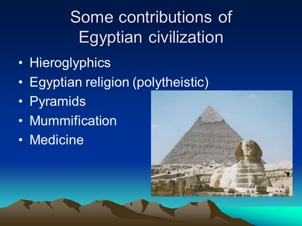 Ancient river valley civilizations 1 mesopotamia tigris and 7 some contributions of egyptian civilization hieroglyphics egyptian religion polytheistic pyramids mummification medicine sciox Choice Image