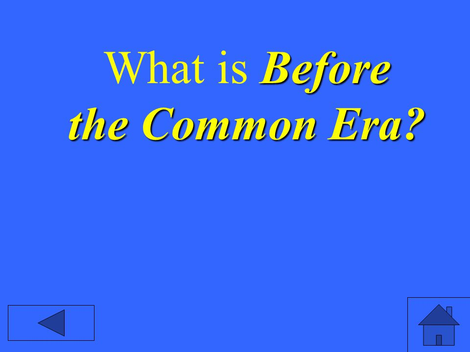 Before the Common Era What is Before the Common Era