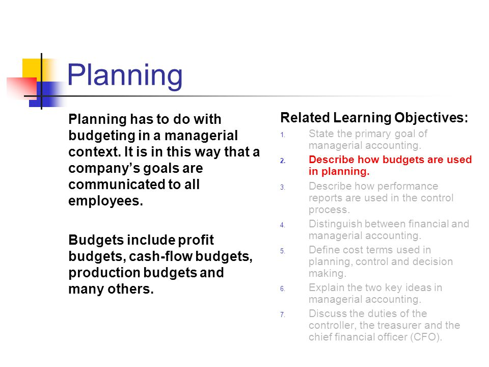 Planning Planning has to do with budgeting in a managerial context.