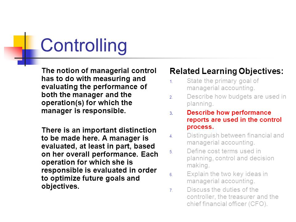 Controlling The notion of managerial control has to do with measuring and evaluating the performance of both the manager and the operation(s) for which the manager is responsible.