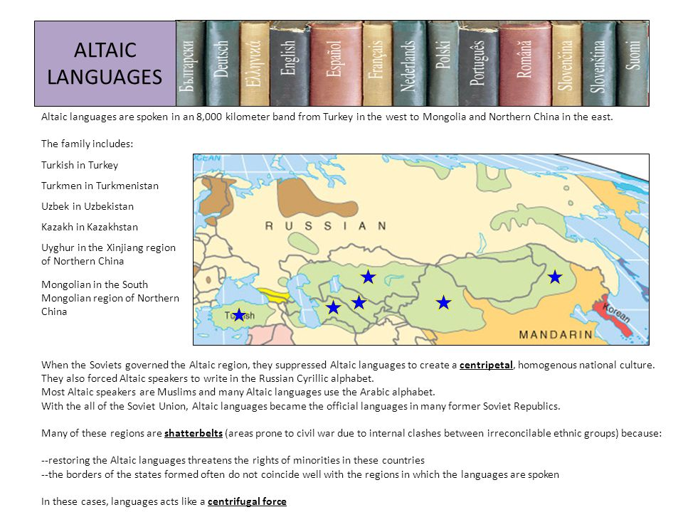 Altaic languages are spoken in an 8,000 kilometer band from Turkey in the west to Mongolia and Northern China in the east.