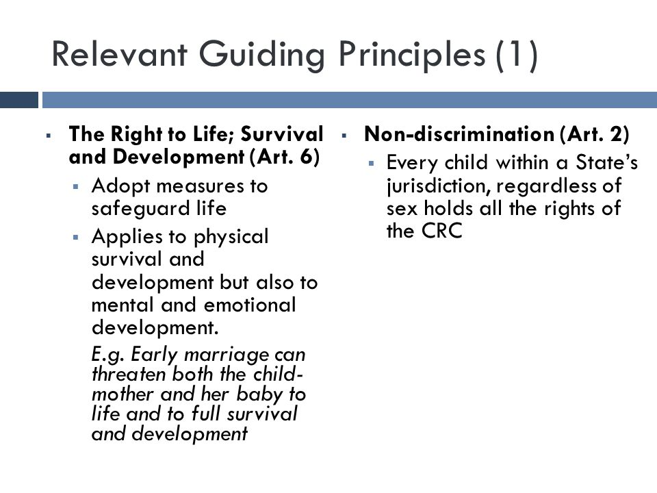 Relevant Guiding Principles (1)  The Right to Life; Survival and Development (Art.