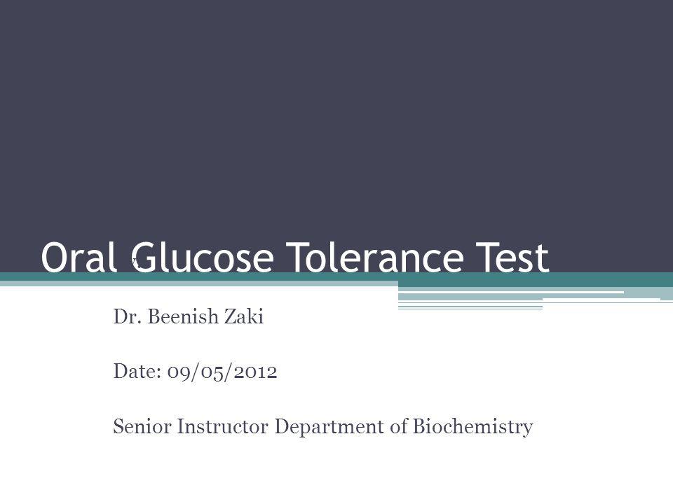 Oral Glucose Tolerance Test By: Dr.