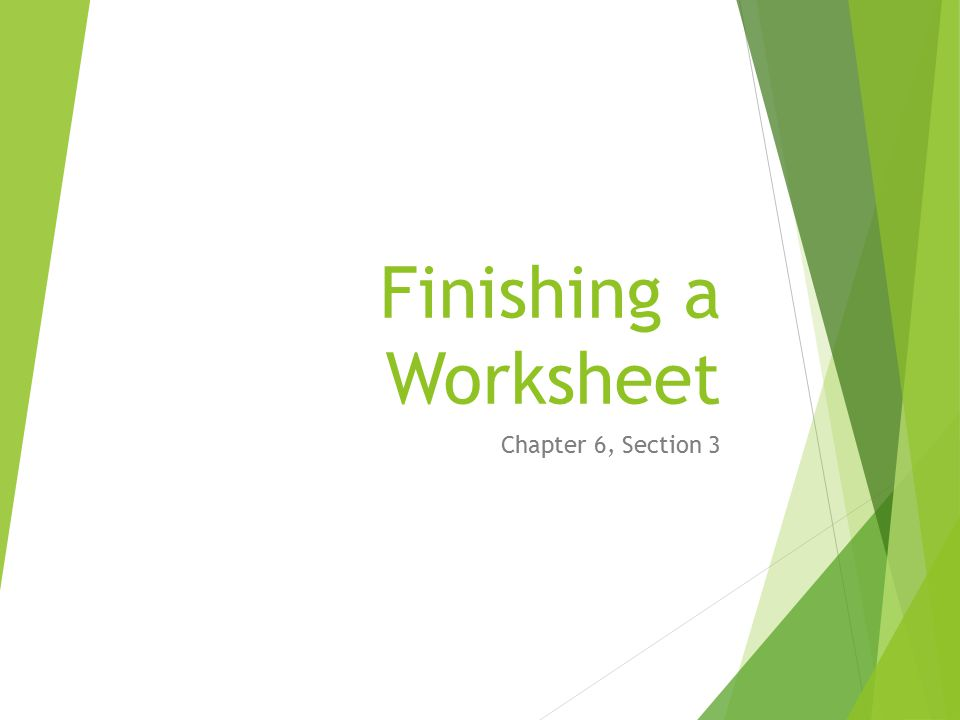 Finishing A Worksheet Chapter 6 Section 3 Review What Is A