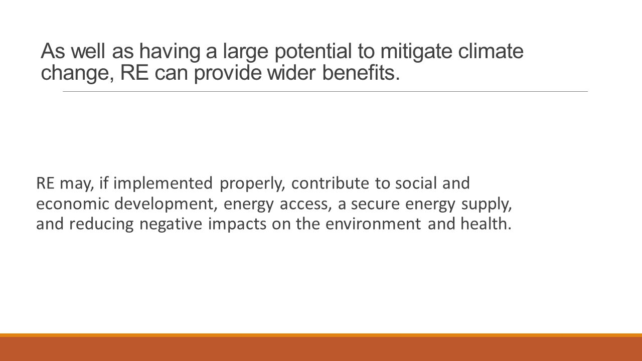 As well as having a large potential to mitigate climate change, RE can provide wider benefits.