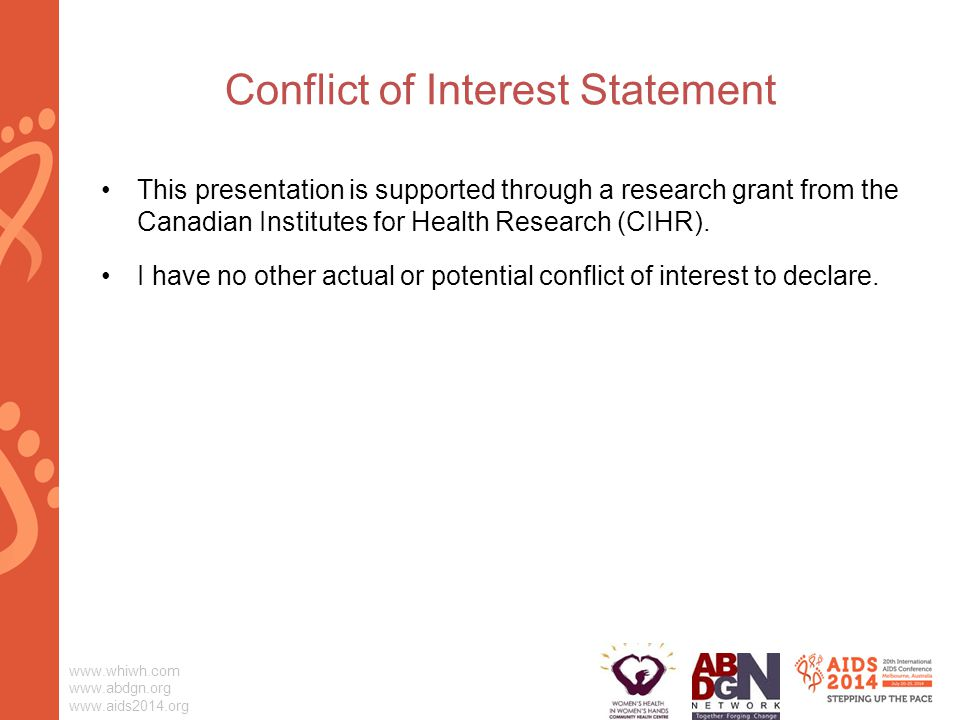 Conflict of Interest Statement This presentation is supported through a research grant from the Canadian Institutes for Health Research (CIHR).