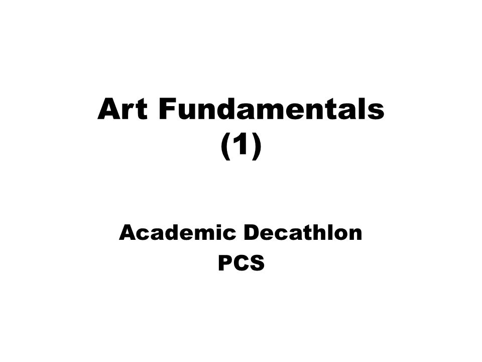 Art Fundamentals (1) Academic Decathlon PCS