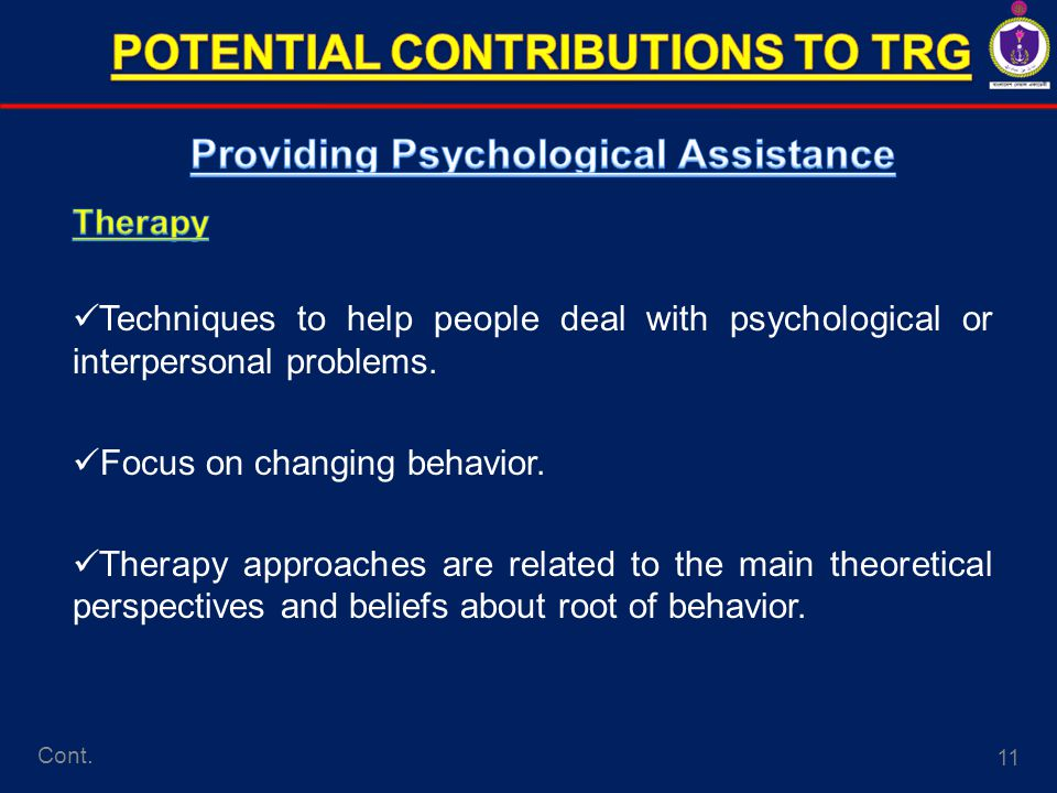 11 Cont. Techniques to help people deal with psychological or interpersonal problems.