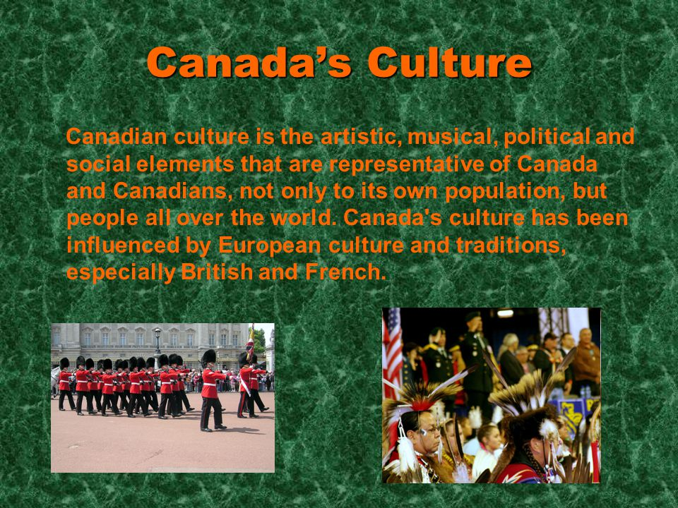 Canada Canadas Name Canada Is A Country In North America And Is - Canadian traditions