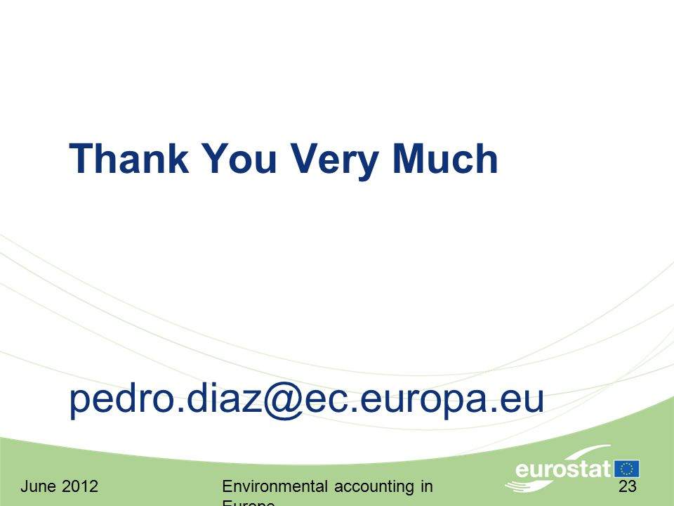 June 2012Environmental accounting in Europe 23 Thank You Very Much