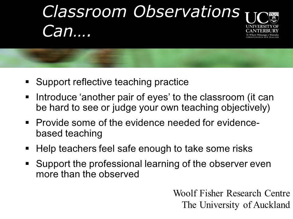 Woolf Fisher Research Centre The University of Auckland Classroom Observations Can….