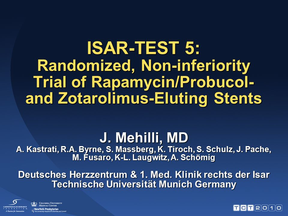 ISAR-TEST 5: Randomized, Non-inferiority Trial of Rapamycin/Probucol- and Zotarolimus-Eluting Stents J.