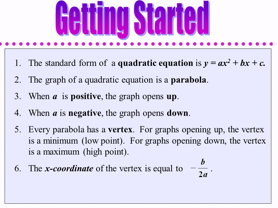 1.The standard form of a quadratic equation is y = ax 2 + bx + c ...