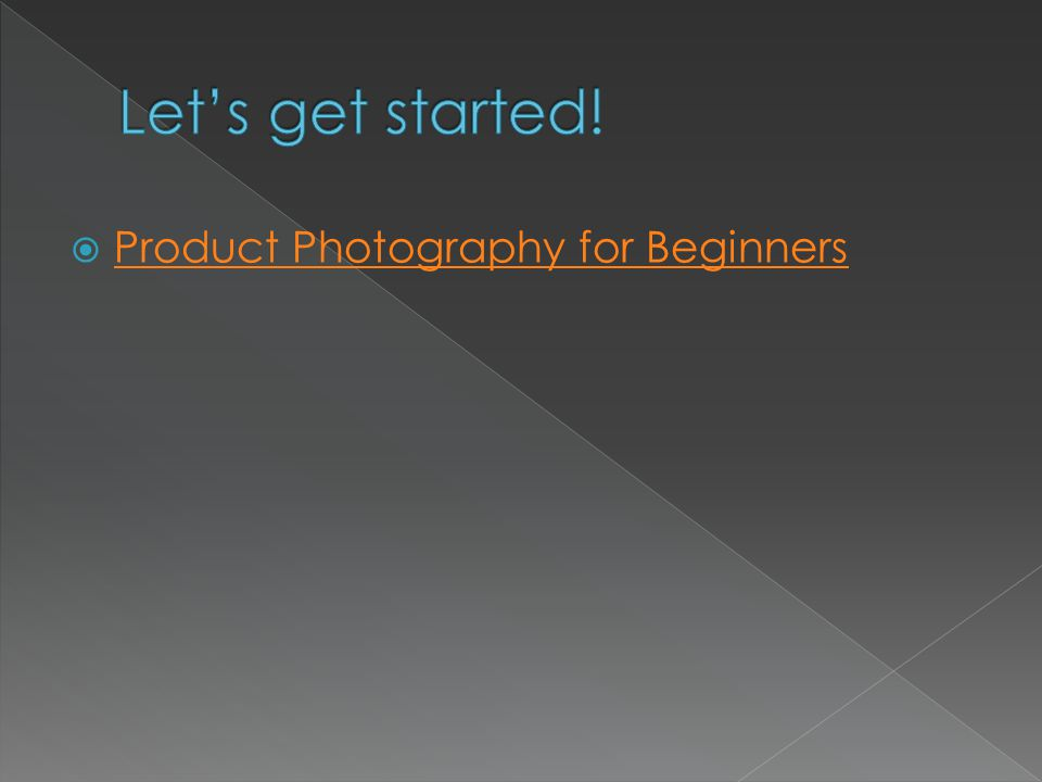  Product Photography for Beginners Product Photography for Beginners