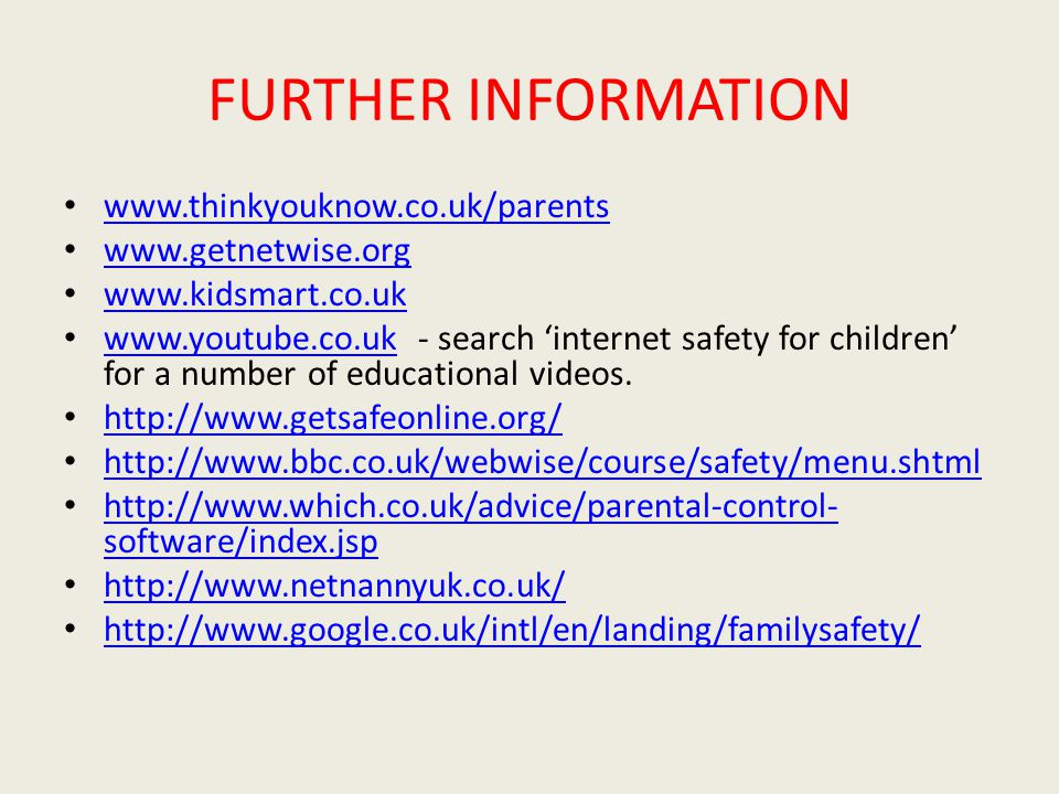 FURTHER INFORMATION search 'internet safety for children' for a number of educational videos.
