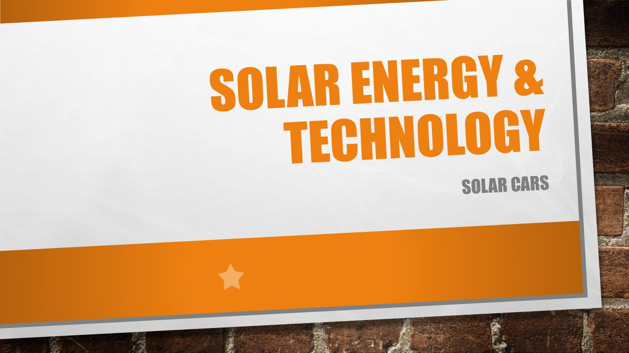 Solar energy technology solar cars objectives by the end of 1 solar energy technology solar cars gamestrikefo Image collections