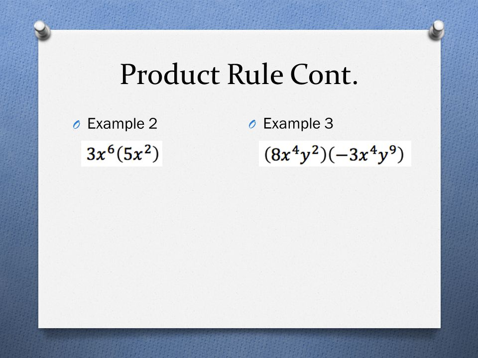 Product Rule Cont. O Example 2 O Example 3