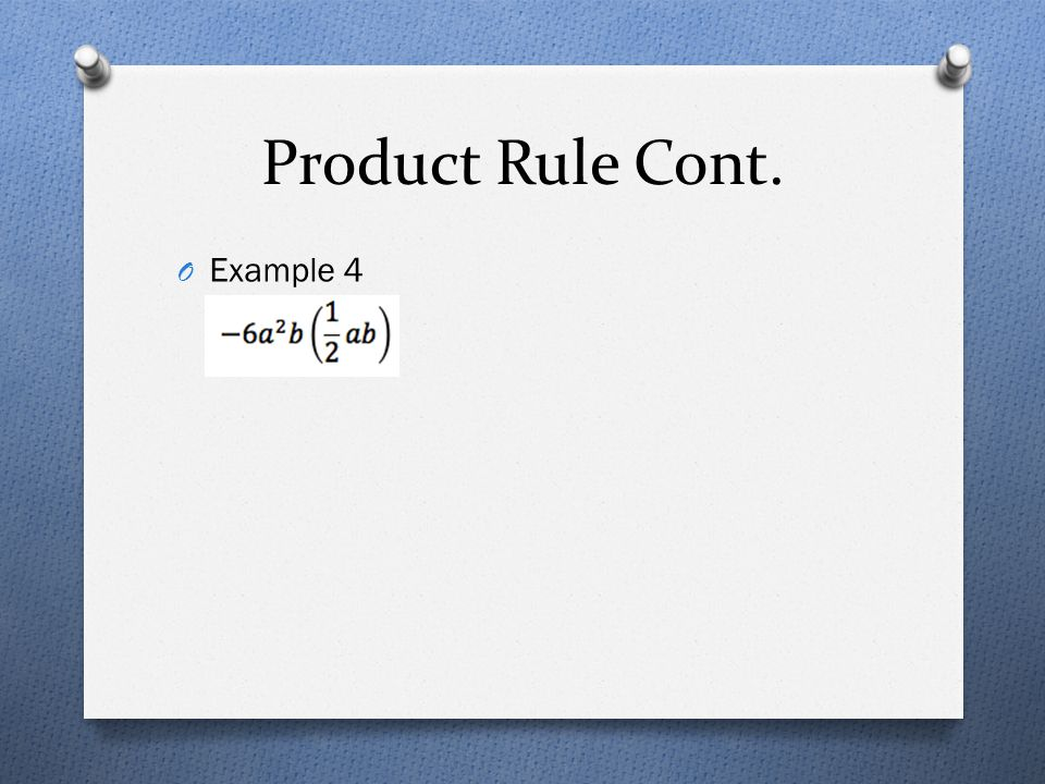 Product Rule Cont. O Example 4
