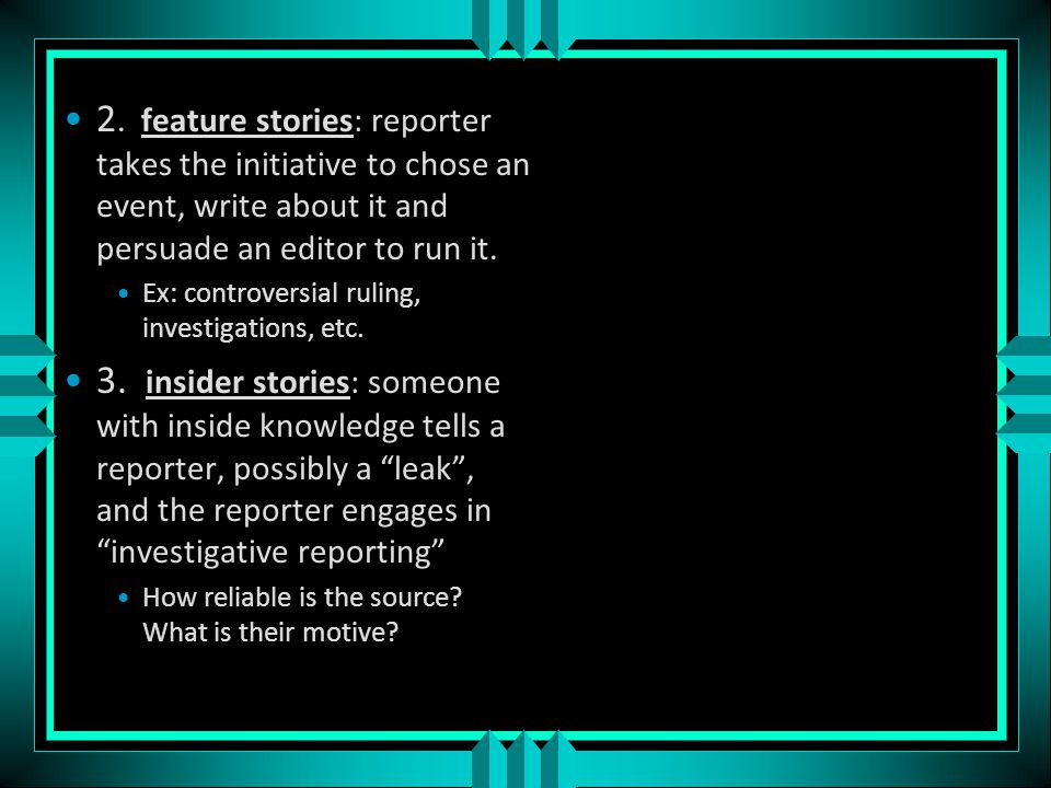 To understand circumstances under which a reporter's opinion is likely to affect a story, you must know the three types of stories: 1.