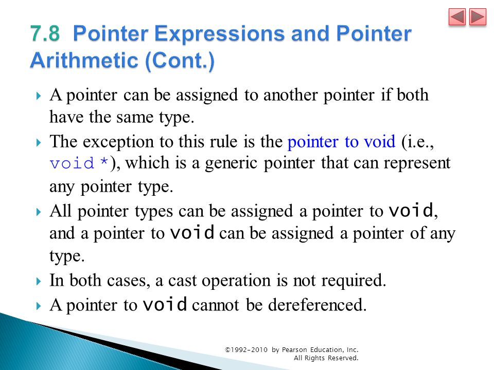  A pointer can be assigned to another pointer if both have the same type.