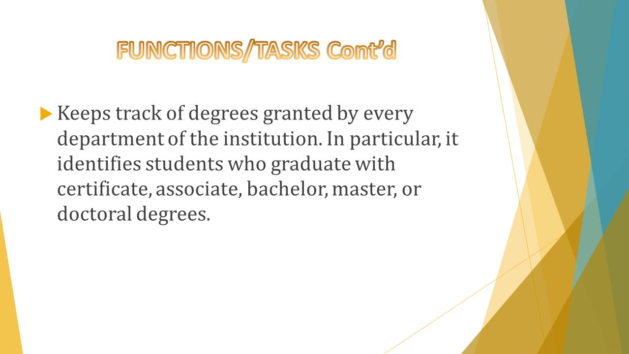  Keeps track of degrees granted by every department of the institution.