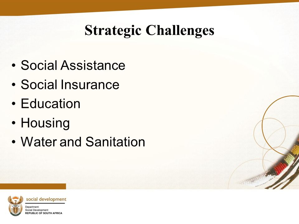 Strategic Challenges Social Assistance Social Insurance Education Housing Water and Sanitation