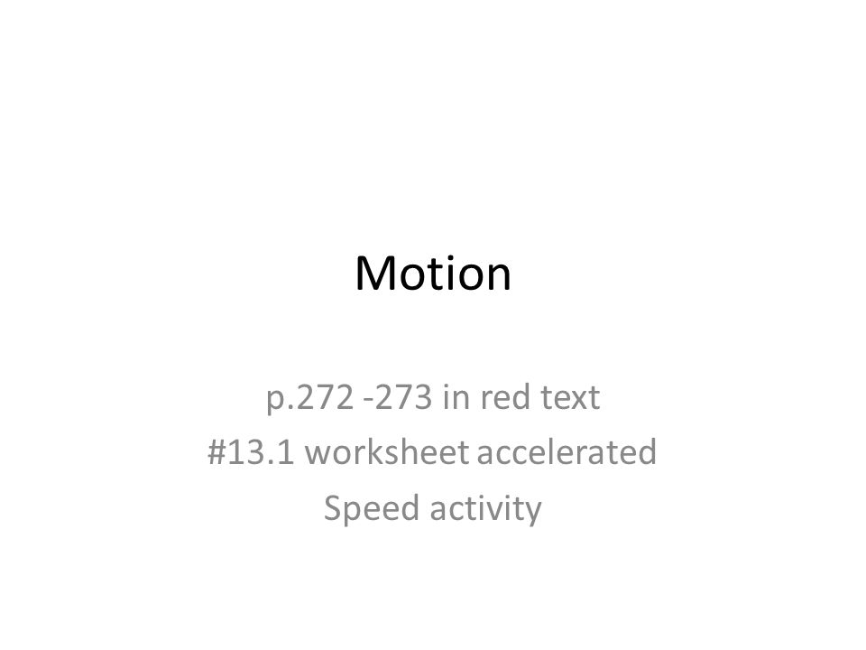 Motion P In Red Text 131 Worksheet Accelerated Speed Activity