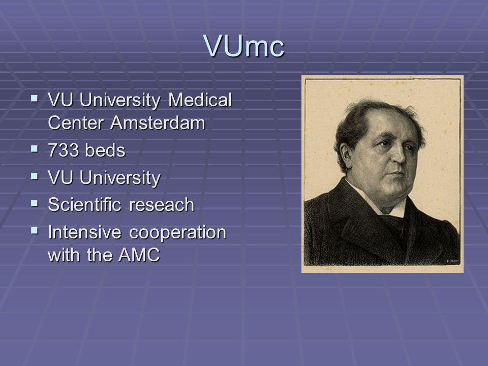 VUmc  VU University Medical Center Amsterdam  733 beds  VU University  Scientific reseach  Intensive cooperation with the AMC