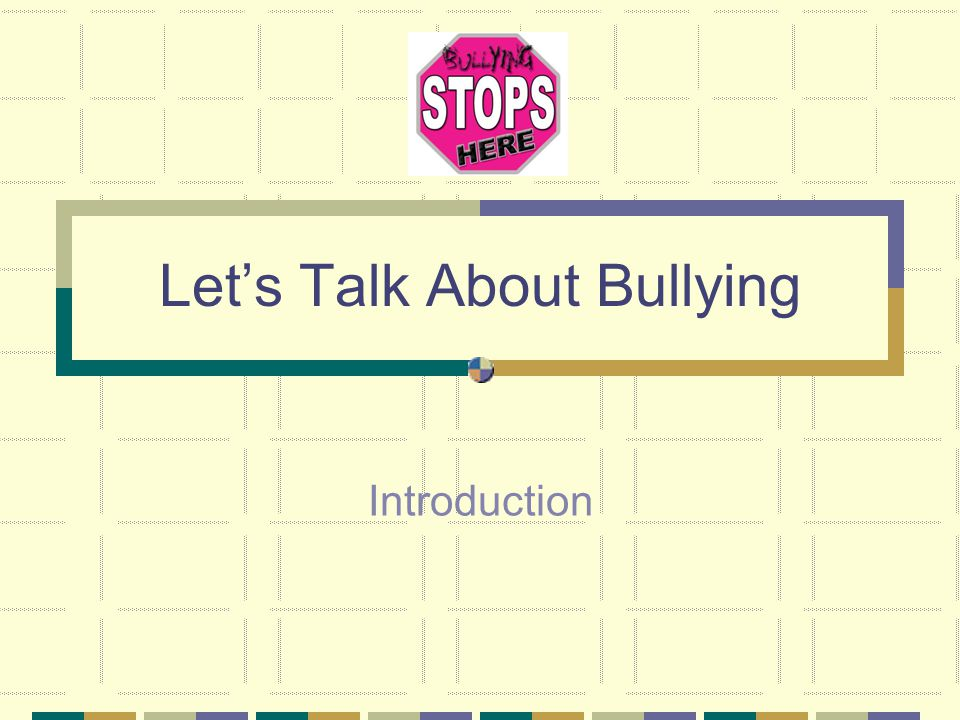 Let's Talk About Bullying Introduction
