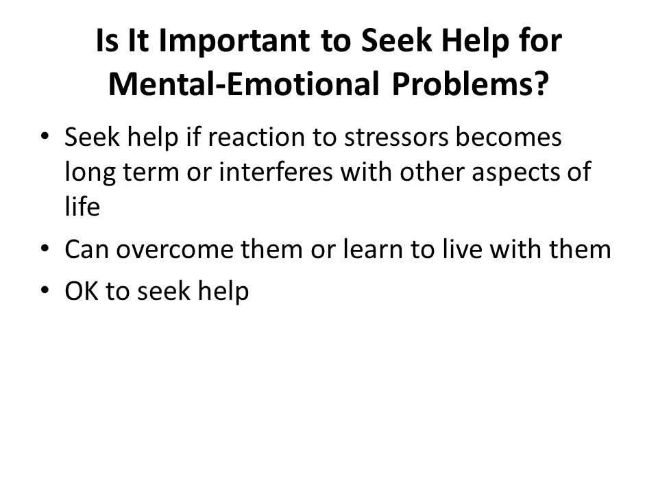 Is It Important to Seek Help for Mental-Emotional Problems.