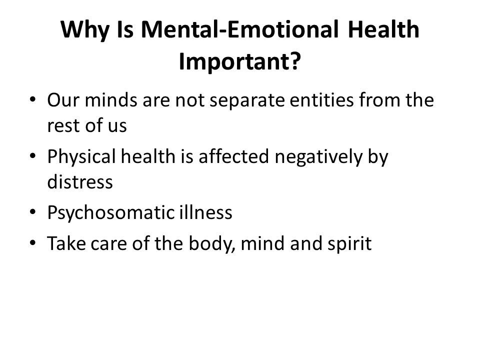 Why Is Mental-Emotional Health Important.