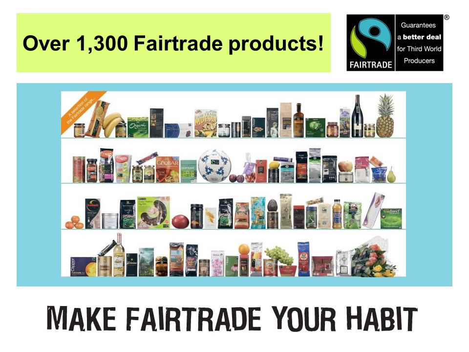 Over 1,300 Fairtrade products!