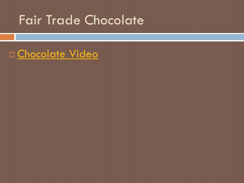 Fair Trade Chocolate  Chocolate Video Chocolate Video