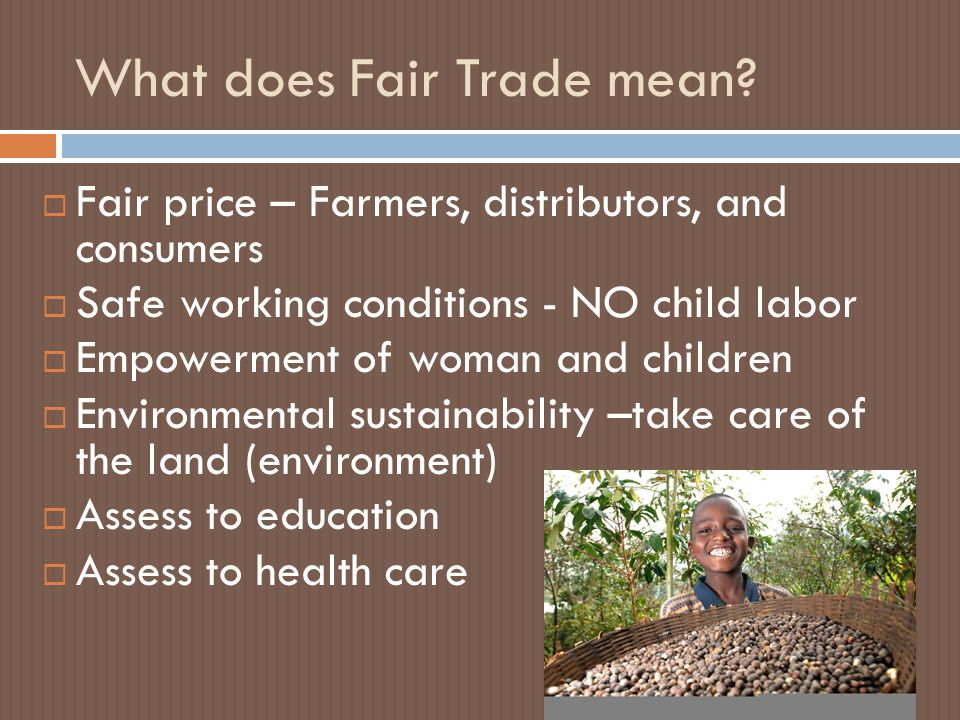 What does Fair Trade mean.