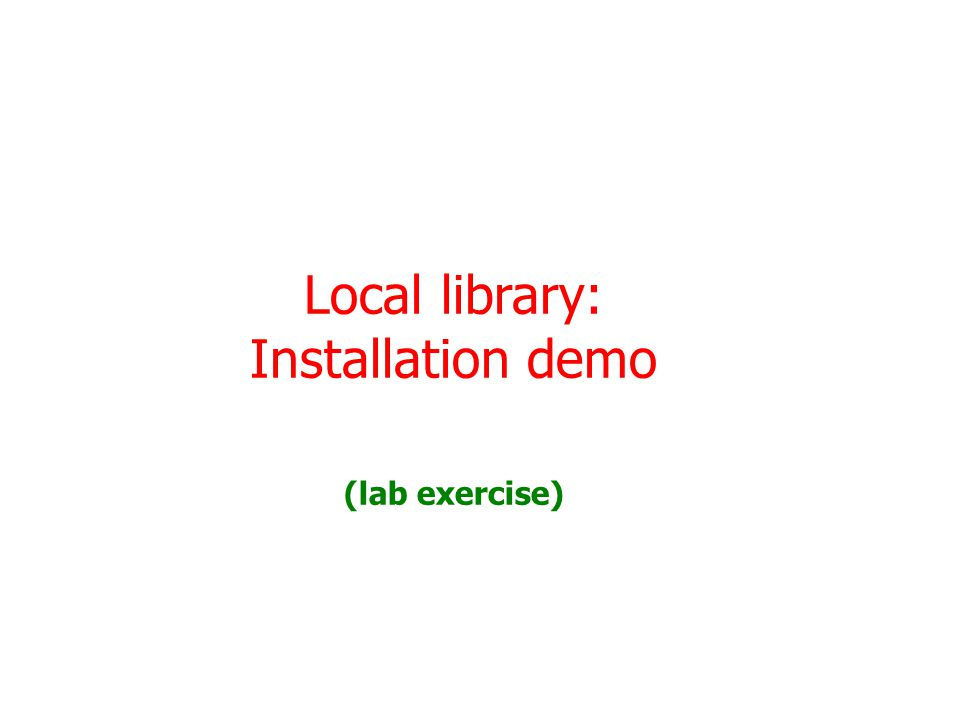 Local library: Installation demo (lab exercise)