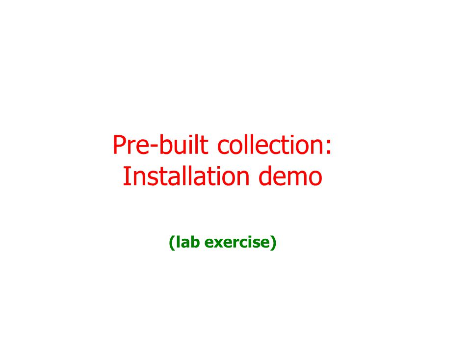 Pre-built collection: Installation demo (lab exercise)