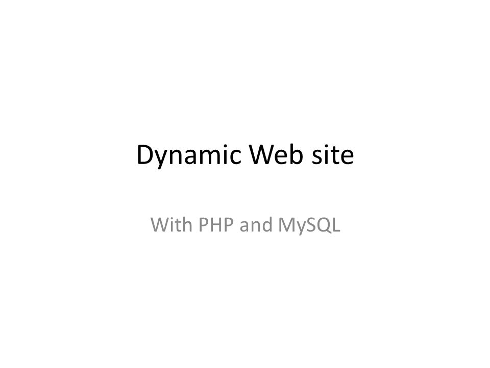 Dynamic Web site With PHP and MySQL