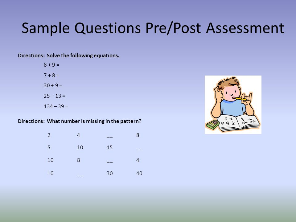 Sample Questions Pre/Post Assessment Directions: Solve the following equations.