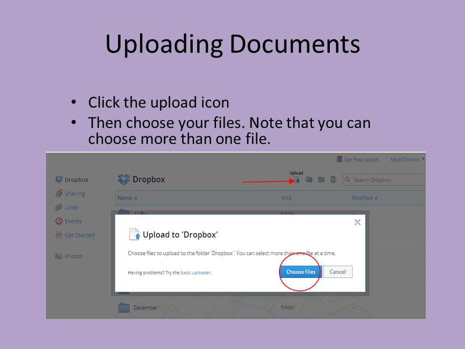 Uploading Documents Click the upload icon Then choose your files.