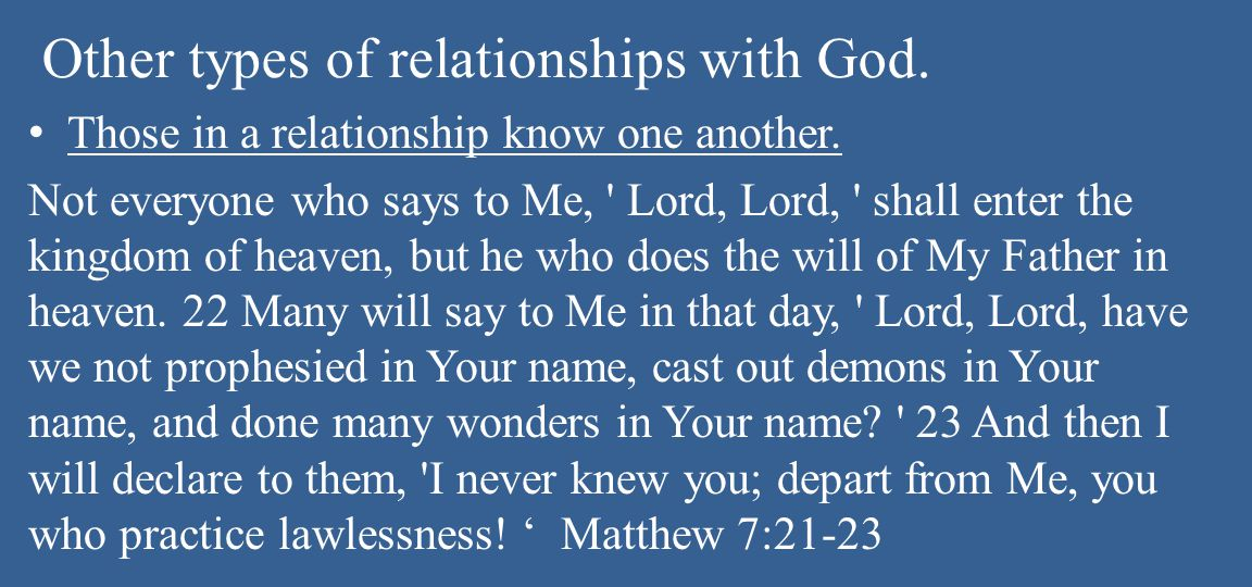 Other types of relationships with God. Those in a relationship know one another.