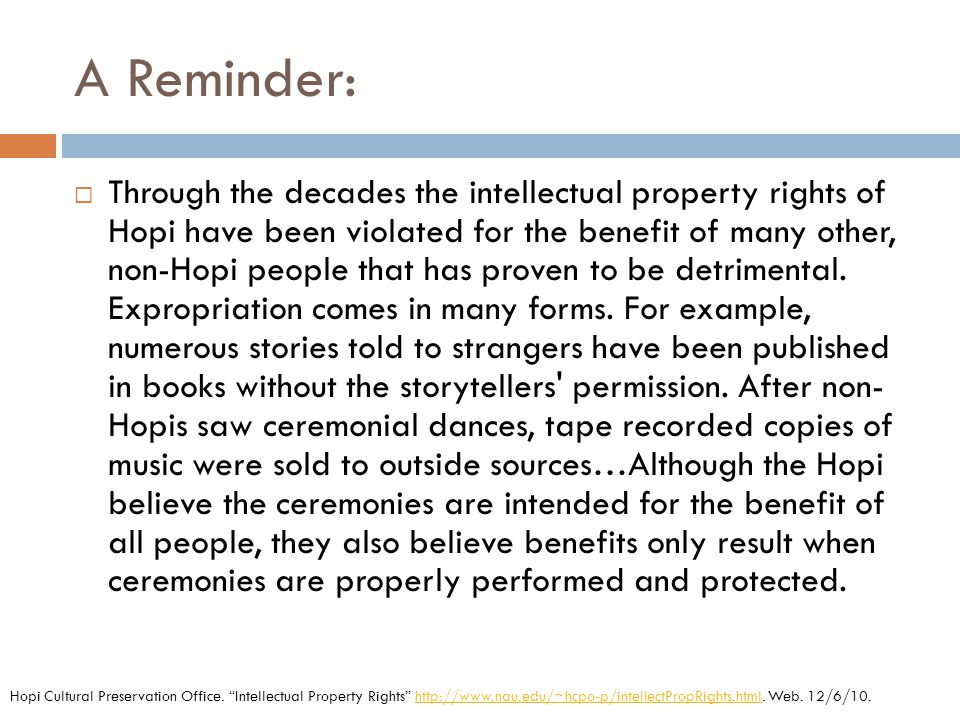 A Reminder:  Through the decades the intellectual property rights of Hopi have been violated for the benefit of many other, non-Hopi people that has proven to be detrimental.