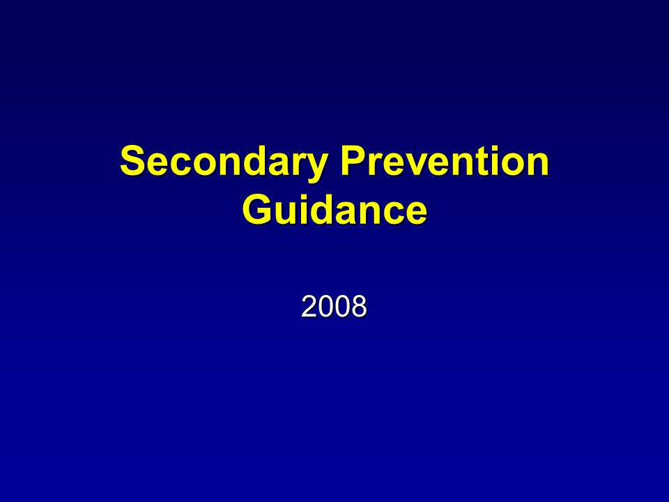 Secondary Prevention Guidance 2008
