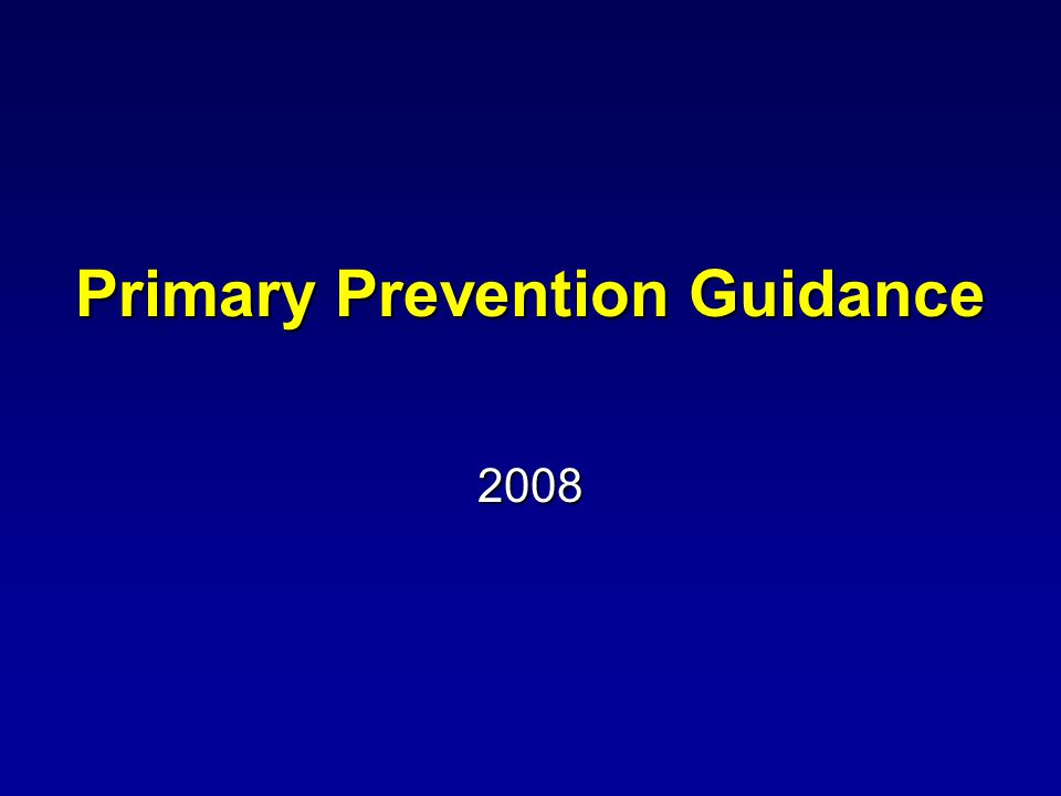 Primary Prevention Guidance 2008