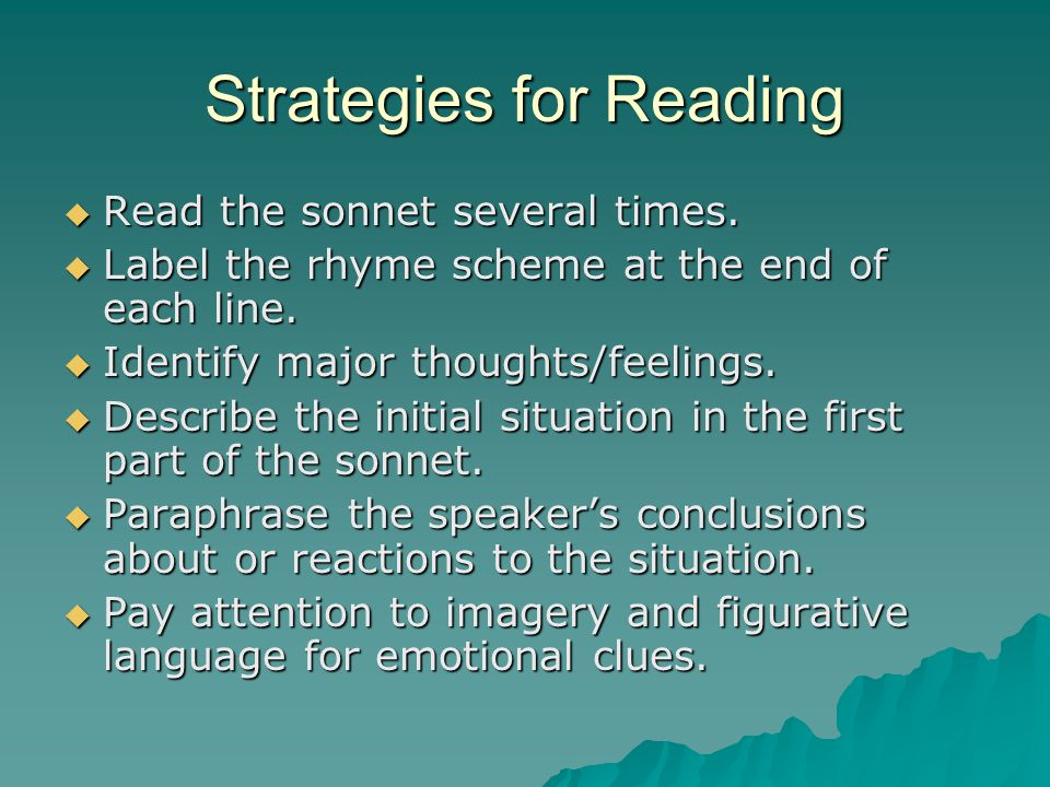 Strategies for Reading  Read the sonnet several times.
